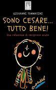 Sono Cesare...Tutto Bene - Una relazione di reciproco aiuto