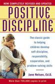 Positive Discipline: The Classic Guide to Helping Children Develop Self-Discipline, Responsibility,Cooperation, and Problem-Solving Skills