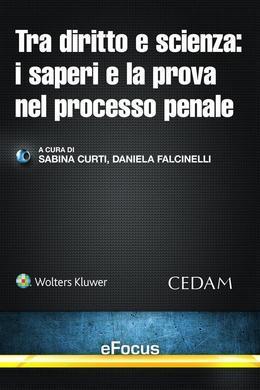Tra diritto e scienza: i saperi e la prova nel processo penale