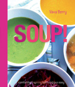 Soup: fresh, healthy recipes bursting with seasonal flavour