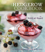 The Hedgerow Cookbook: 100 delicious recipes for wild food