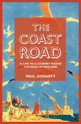 The Coast Road: A 3,000 Mile Journey Round the Edge of England