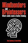 Mindbenders and Brainteasers: 100 Maddening Mindbenders and Curious Conundrums