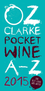 Oz Clarke Pocket Wine Book 2015: 7500 Wines, 4000 Producers, Vintage Charts, Wine and Food