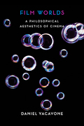 Film Worlds: A Philosophical Aesthetics of Cinema