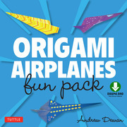 Origami Airplanes Fun Pack: (Downloadable Material Included)