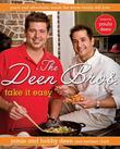 The Deen Bros. Take It Easy: Quick and Affordable Meals the Whole Family Will Love