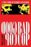 Good Cop/Bad Cop: The True Story of Murder and Mayhem