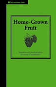 Home-Grown Fruit: Inspiration and Practical Advice for Would-be Smallholders