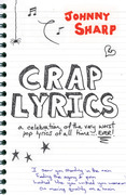 Crap Lyrics: A celebration of the very worst pop lyrics of all time... EVER!
