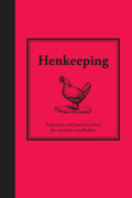 Henkeeping: Inspiration and Practical Advice for Would-be Smallholders
