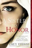 A Sister to Honor: A Novel