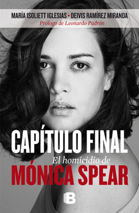 Capítulo final. El homicidio de Mónica Spear