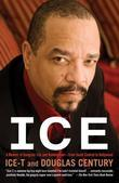 Ice: A Memoir of Gangster Life and Redemption-from South Central to Hollywood