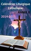 Calendrier Liturgique Catholique 2014-2015 (Année B)