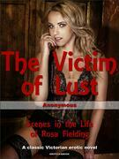 The Victim of Lust: Scenes in the Life of Rosa Fielding