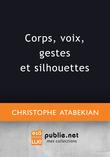 Corps, voix, gestes et silhouettes