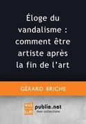 Éloge du vandalisme : comment être artiste après la fin de l'art