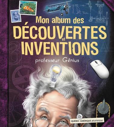 Mon album des découvertes et inventions - professeur Génius