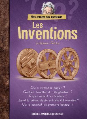 Mes carnets aux questions - Les Inventions