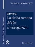 Antichità - La civiltà romana - Mito e religione