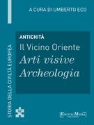 Antichità - Il Vicino Oriente - Arti visive / Archeologia
