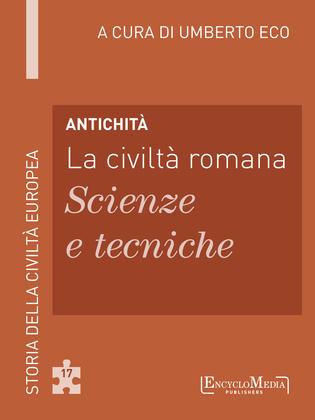Antichità - La civiltà romana - Scienze e tecniche