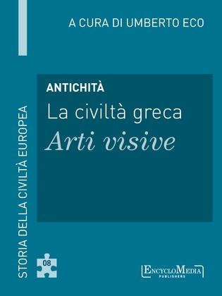 Antichità - La civiltà greca - Arti visive