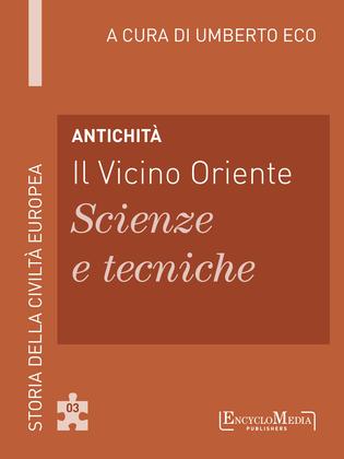 Antichità - Il Vicino Oriente - Scienze e tecniche