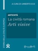 Antichità - La civiltà romana - Arti visive
