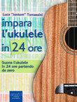Impara l'ukulele in 24 ore