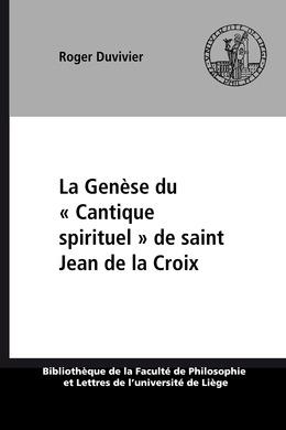 La Genèse du «Cantique spirituel» de saint Jean de la Croix