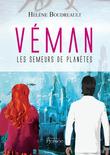 Véman, Les semeurs de planètes