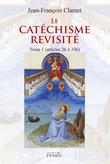 Le catéchisme revisité Tome 1