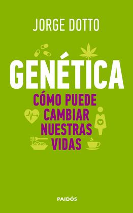 Genética. Cómo puede cambiar nuestras vidas