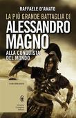 La più grande battaglia di Alessandro Magno