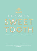 Lily Vanilli's Sweet Tooth: Recipes and Tips from a Modern Artisan Bakery
