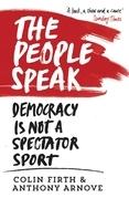 The People Speak: Democracy is not a Spectator Sport