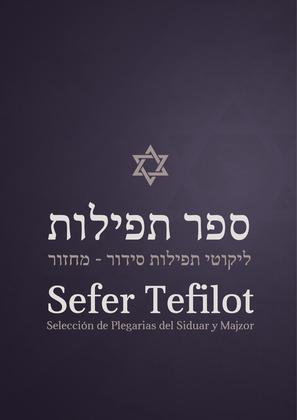 Sefer Tefilot: Selección de Plegarias del Sidur y Majzor