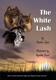 The White Lash: How Wolves Became Dogs and Dogs Became Eternal