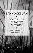 Bannockburn: Scotland's Greatest Victory
