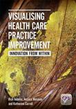 Visualising Health Care Practice Improvement: Innovation from within