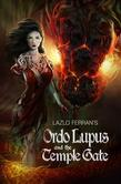 Ordo Lupus and the Temple Gate (An Ex Secret Agent Paranormal Investigator Thriller) Volume I of Ordo Lupus and the Blood Moon Prophecy