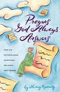Prayers God Always Answers: How His Faithfulness Surprises, Delights, and Amazes