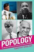 Popology: The Music of the Era in the Lives of Four Icons of the 1960s