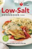 American Heart Association Low-Salt Cookbook, 4th Edition: A Complete Guide to Reducing Sodium and Fat in Your Diet