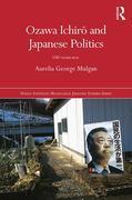Ozawa Ichiro and Japanese Politics: Old Versus New