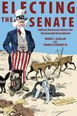 Electing the Senate: Indirect Democracy before the Seventeenth Amendment: Indirect Democracy before the Seventeenth Amendment