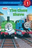 Thomas and Friends: The Close Shave (Thomas &amp; Friends)
