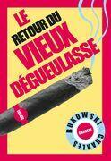 Le retour du Vieux dégueulasse: Traduit de l'anglais (Etats-Unis) par Alexandre et Gérard Guégan